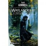 Waylander, T3 : Le Héros dans l'ombre